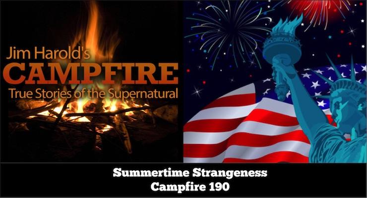 Summertime Strangeness – Campfire 190