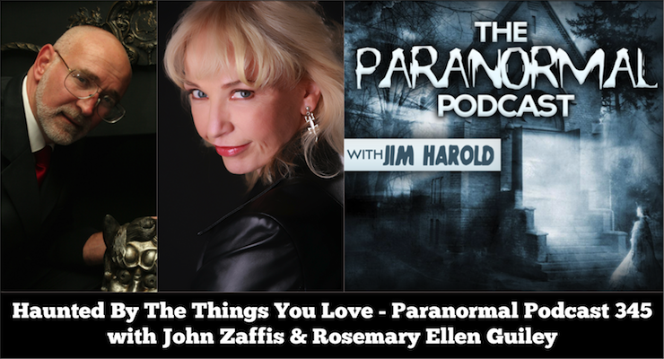 Haunted By The Things You Love – Paranormal Podcast 345