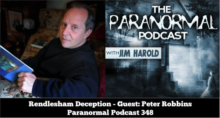 Rendlesham Deception – The Paranormal Podcast 348