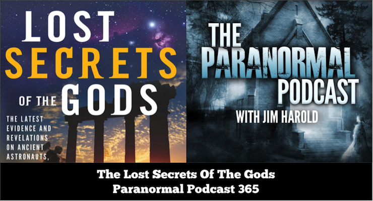 Lost Secrets of the Gods – Paranormal Podcast 365