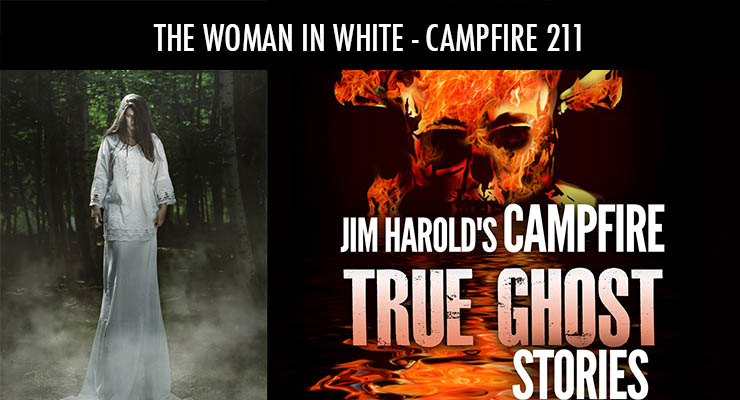 The Woman In White – Campfire 211