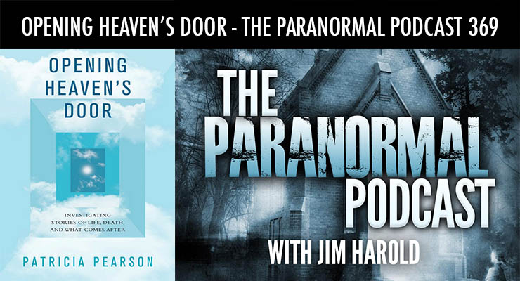 Opening Heaven's Door – The Paranormal Podcast 369
