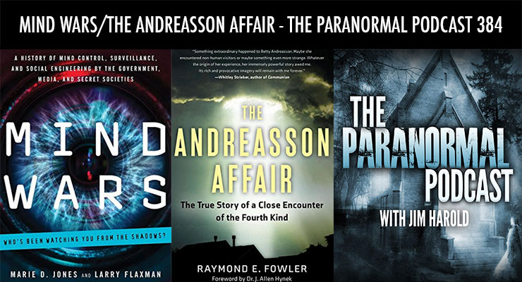 Mind Wars – The Andreasson Affair – The Paranormal Podcast 384