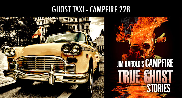 Ghost Taxi – Campfire 228