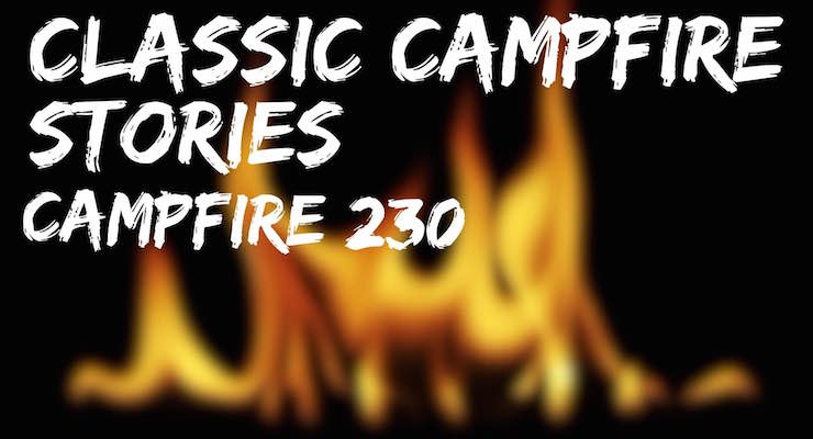 Classic Campfire Stories – Campfire 230