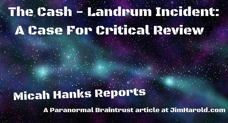 The Cash-Landrum Incident: A Case For Critical Review? – Micah Hanks Reports