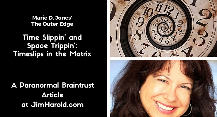 Time Slippin' and Space Trippin': Timeslips in the Matrix – Marie D. Jones' The Outer Edge