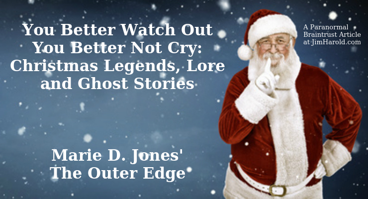 You Better Watch Out, You Better Not Cry: Christmas Legends, Lore and Ghost Stories – Marie D. Jones' The Outer Edge