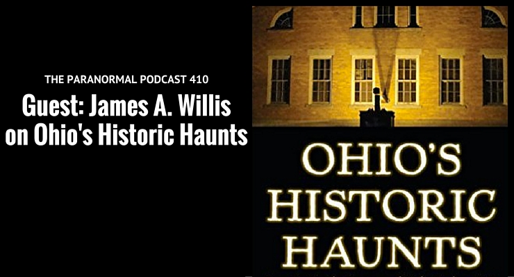 Ohio's Historic Haunts – The Paranormal Podcast 410