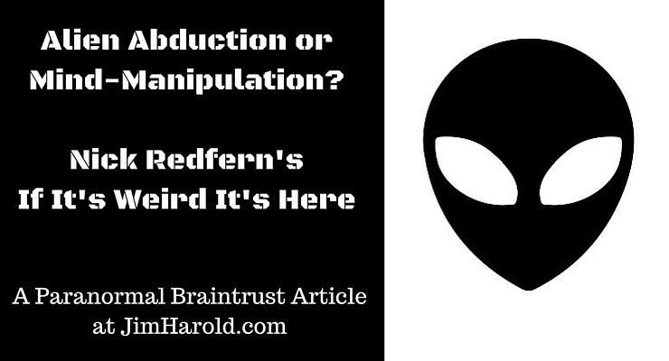 Alien Abduction or Mind-Manipulation? – Nick Redfern
