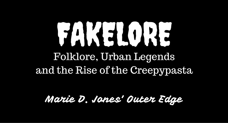 FAKELORE – Marie D Jones' Outer Edge