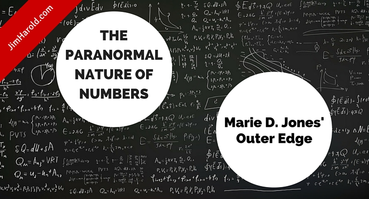 The Paranormal Nature of Numbers – Marie D. Jones' OUTER EDGE