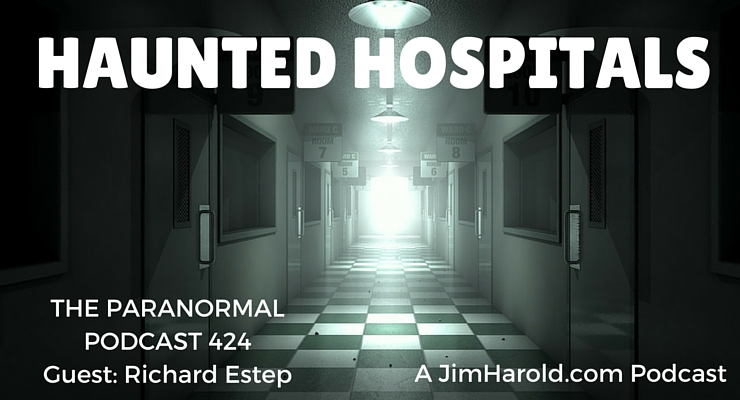 Haunted Hospitals - Paranormal Podcast 424