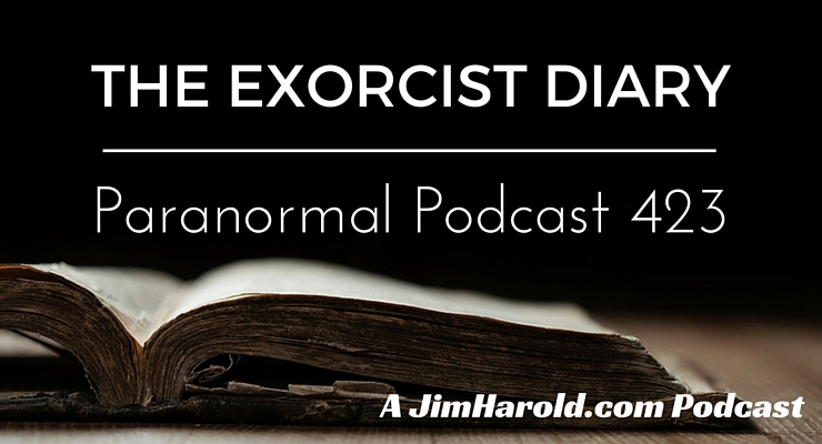 The Exorcist Diary - Paranormal Podcast