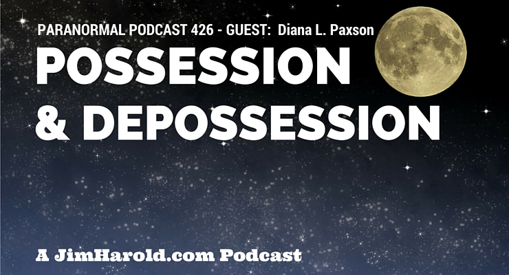 Possession and Depossession – Paranormal Podcast 426