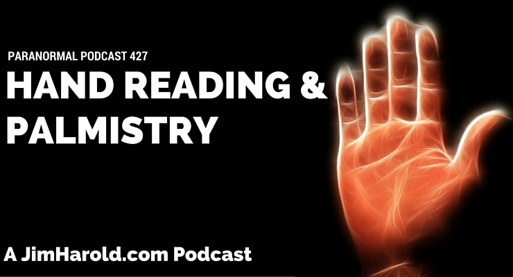 Hand Reading and Palmistry – Paranormal Podcast 427