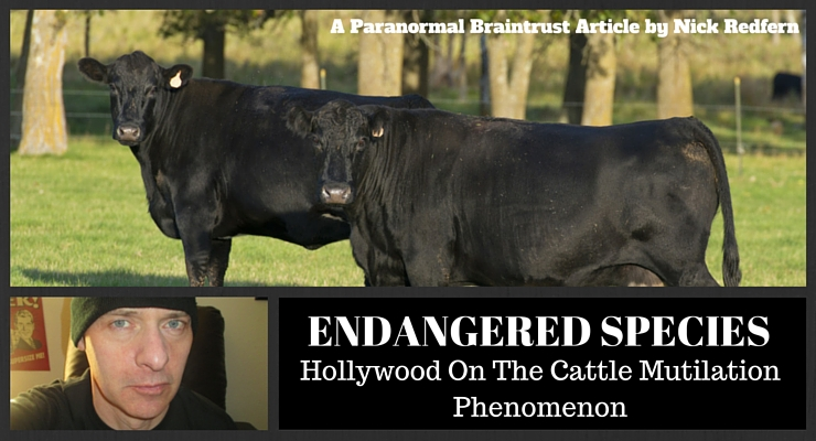 Endangered Species: Cattle Mutilations on the Big Screen – Nick Redfern