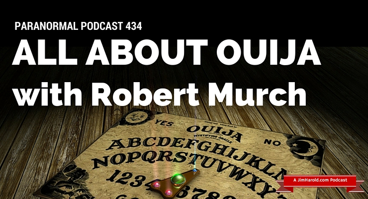 All About Ouija – Paranormal Podcast 434