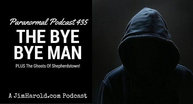 Paranormal Podcast 435 - The Bye Bye Man