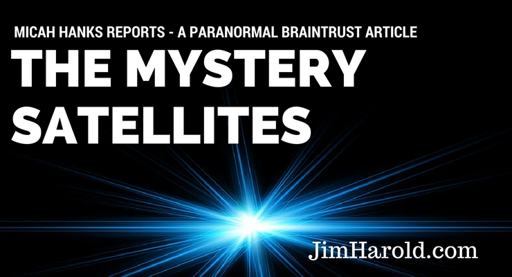 The Mystery Satellites – Micah Hanks
