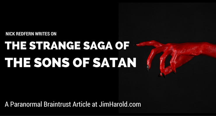 The Strange Saga Of The Sons Of Satan U2013 Nick Redfern Writes