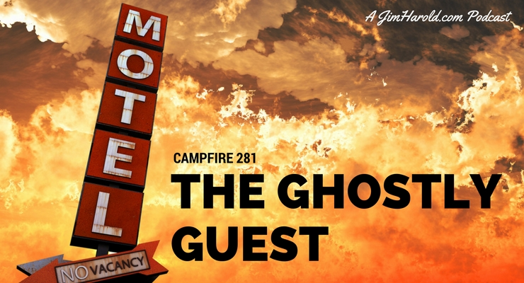 The Ghostly Guest – Campfire 281