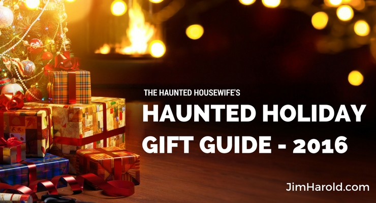 The Haunted Housewife's 2016 Haunted Holiday Gift Guide