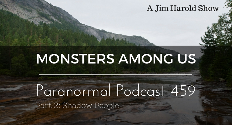 Monsters Among Us – Paranormal Podcast 459