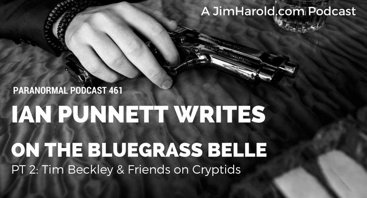 Ian Punnett Writes On The Bluegrass Belle – Paranormal Podcast 461