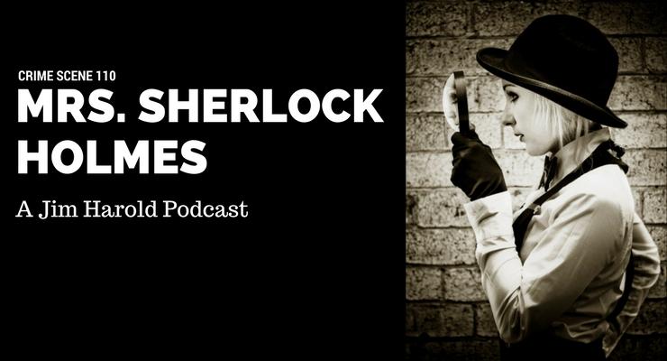 Mrs Sherlock Holmes – Crime Scene 110
