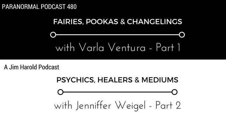Fairies Pookahs and Changelings – Paranormal Podcast 480