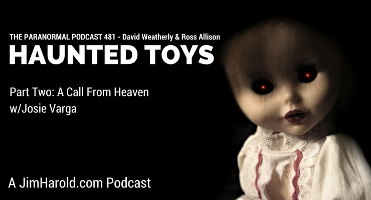 Haunted Toys – The Paranormal Podcast 481