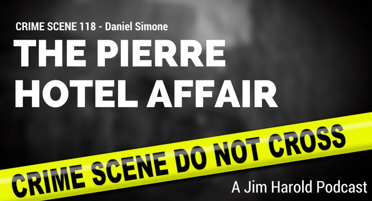 The Pierre Hotel Affair – Crime Scene 118