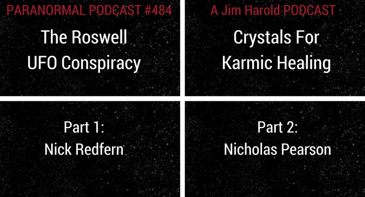 The Roswell UFO Conspiracy – Crystals For Karmic Healing – Paranormal Podcast 484
