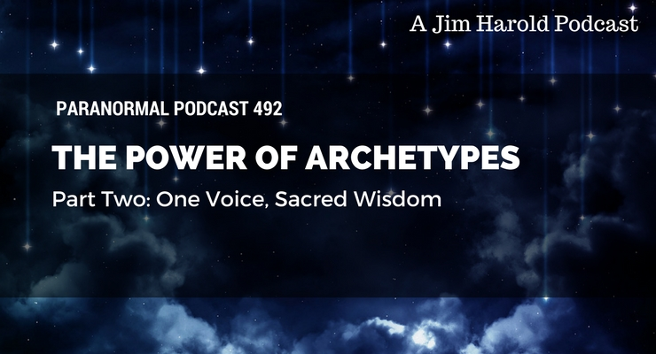 The Power of Archetypes – The Paranormal Podcast 492