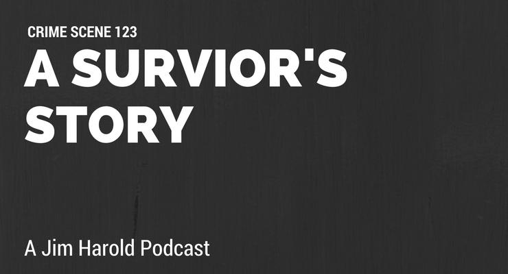 A Survivor's Story – Crime Scene 123