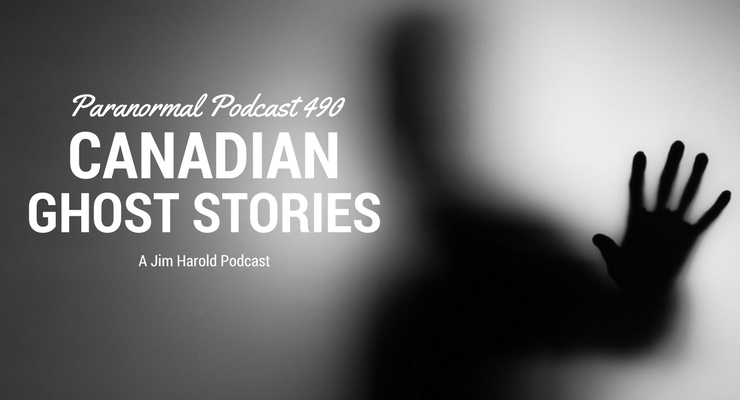 Canadian Ghost Stories – Nazca Lines – Paranormal Podcast 490