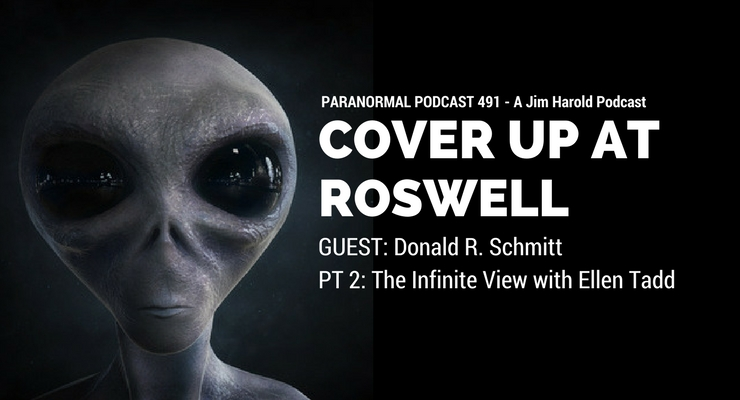 Cover Up At Roswell – Paranormal Podcast 491