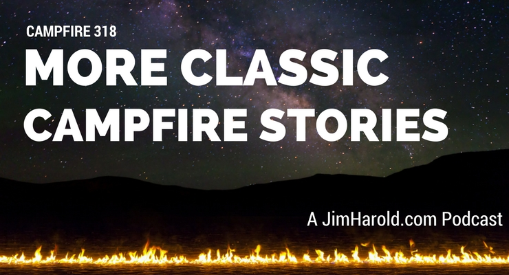 More Classic Campfire Stories – Campfire 318
