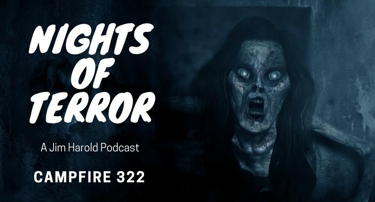 Nights of Terror – Campfire 322