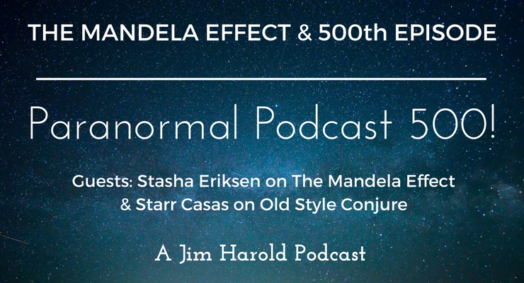 Mandela Effect and 500th Episode – Paranormal Podcast 500