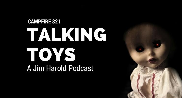 Talking Toys – Campfire 321