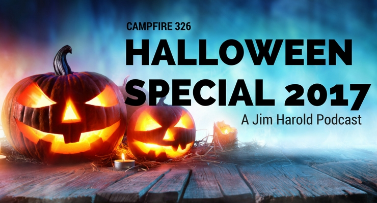 Halloween Special 2017 – Campfire 326