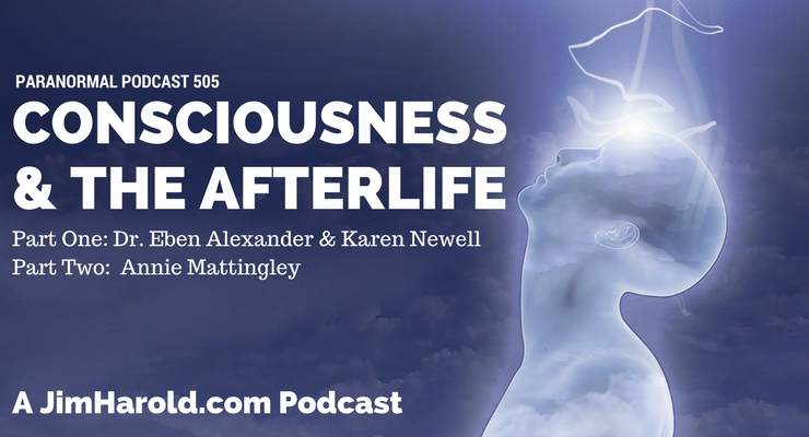 Consciousness and The Afterlife – Paranormal Podcast 505