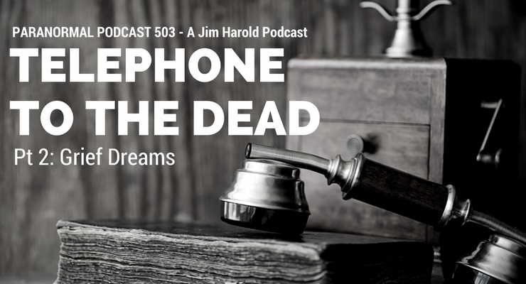 Telephone To The Dead – Paranormal Podcast 503