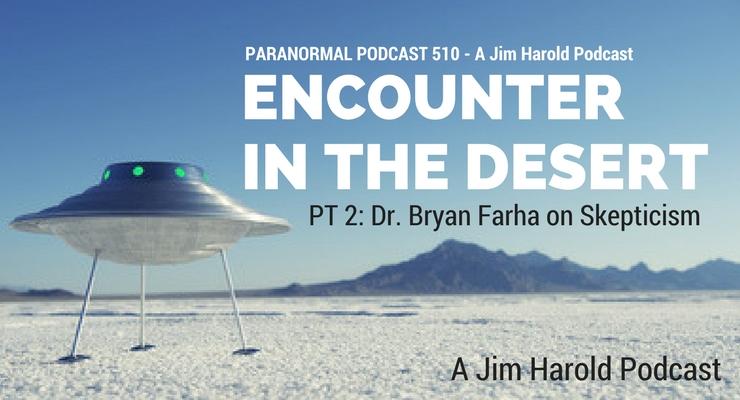 Encounter In The Desert – Paranormal Podcast 510