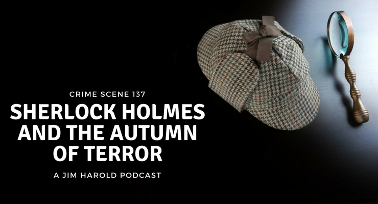 Sherlock Holmes and the Autumn of Terror – Crime Scene 137