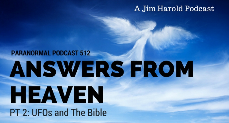 Answers From Heaven – Paranormal Podcast 512