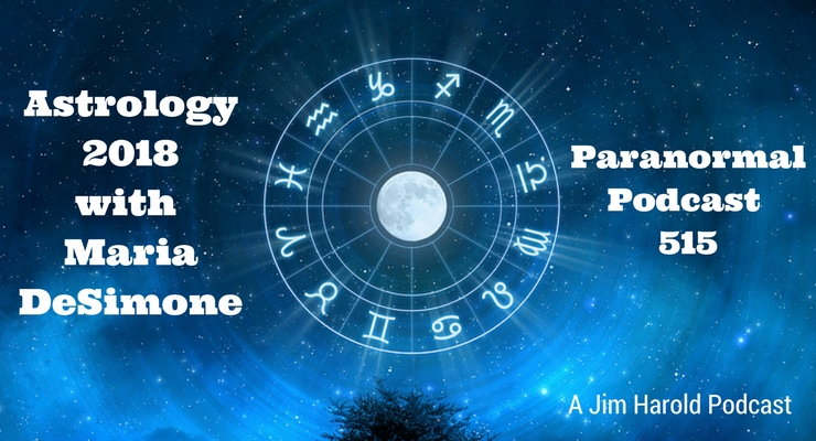 Astrology 2018 with Maria DeSimone – Paranormal Podcast 515