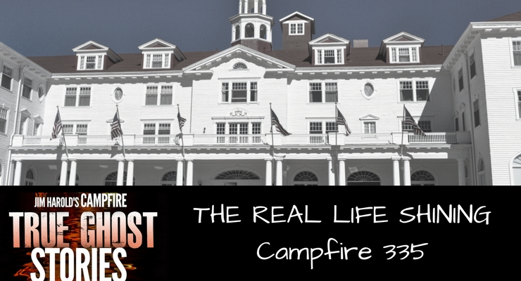 The Real Life Shining – Campfire 335